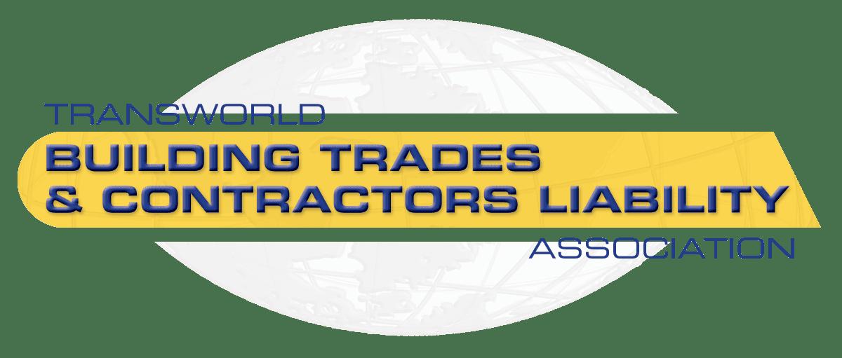 Transworld Building Trades & Contractors Liability Association (TBTCLA)